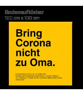 Bring Corona nicht zu Oma  - Bodenaufkleber eckig 100x100 INDOOR / OUTDOOR - Gelb
