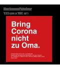 Bring Corona nicht zu Oma  - Bodenaufkleber eckig 100x100 INDOOR / OUTDOOR - Rot