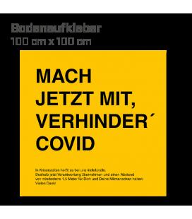 Mach jetzt mit, verhinder Covid! - Bodenaufkleber eckig 100x100 INDOOR / OUTDOOR - Gelb