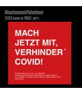 Mach jetzt mit, verhinder Covid! - Bodenaufkleber eckig 100x100 INDOOR / OUTDOOR - Rot