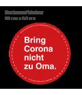 Bring Corona nicht zu Oma  - Bodenaufkleber Durchmesser 98 cm INDOOR / OUTDOOR - Rot