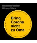 Bring Corona nicht zu Oma  - Bodenaufkleber Durchmesser 98 cm INDOOR / OUTDOOR - Gelb