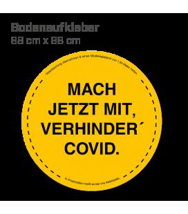 Mach jetzt mit, verhinder Covid! - Bodenaufkleber Durchmesser 98 cm INDOOR / OUTDOOR - Gelb