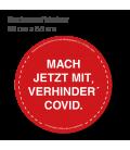 Mach jetzt mit, verhinder Covid! - Bodenaufkleber Durchmesser 98 cm INDOOR / OUTDOOR - Rot