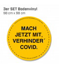 Mach jetzt mit, verhinder Covid! - 3er Set Bodenvinyl kreisrund Durchmesser 98 cm - Gelb
